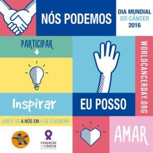 04 DE FEVEREIRO – DIA MUNDIAL DE COMBATE AO CÂNCER 2016